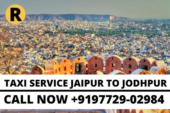TAXI SERVICE JAIPUR TO JODHPUR